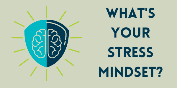What's your stress mindset?