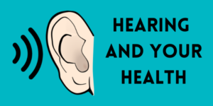 Hearing and Your Health